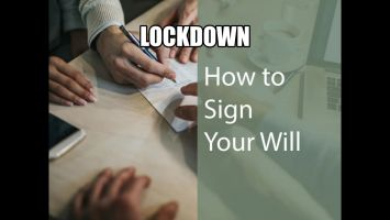 How to sign a Will during lockdown